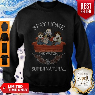 Good Stay Home And Watch Supernatural Sweatshirt