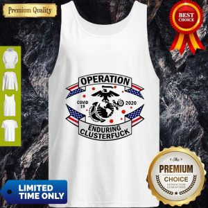 US Marine Corps Operation COVID-19 2020 Enduring Clusterfuck Tank Top