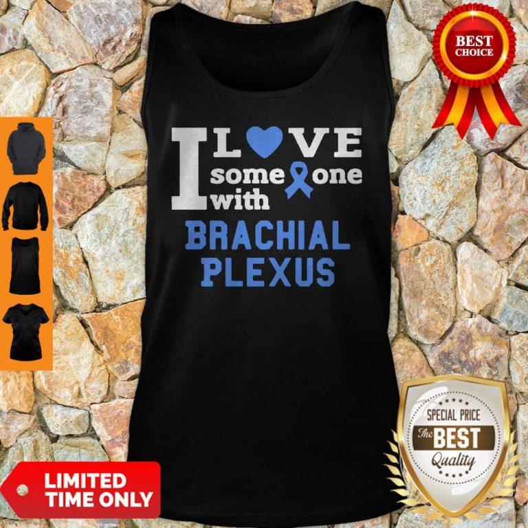 I Love Someone With Brachial Plexus Breast Cancer Tank Top