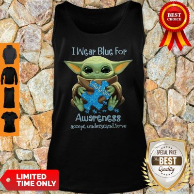 Baby Yoda I Wear Blue For Autism Awareness Accept Understand Love Tank Top