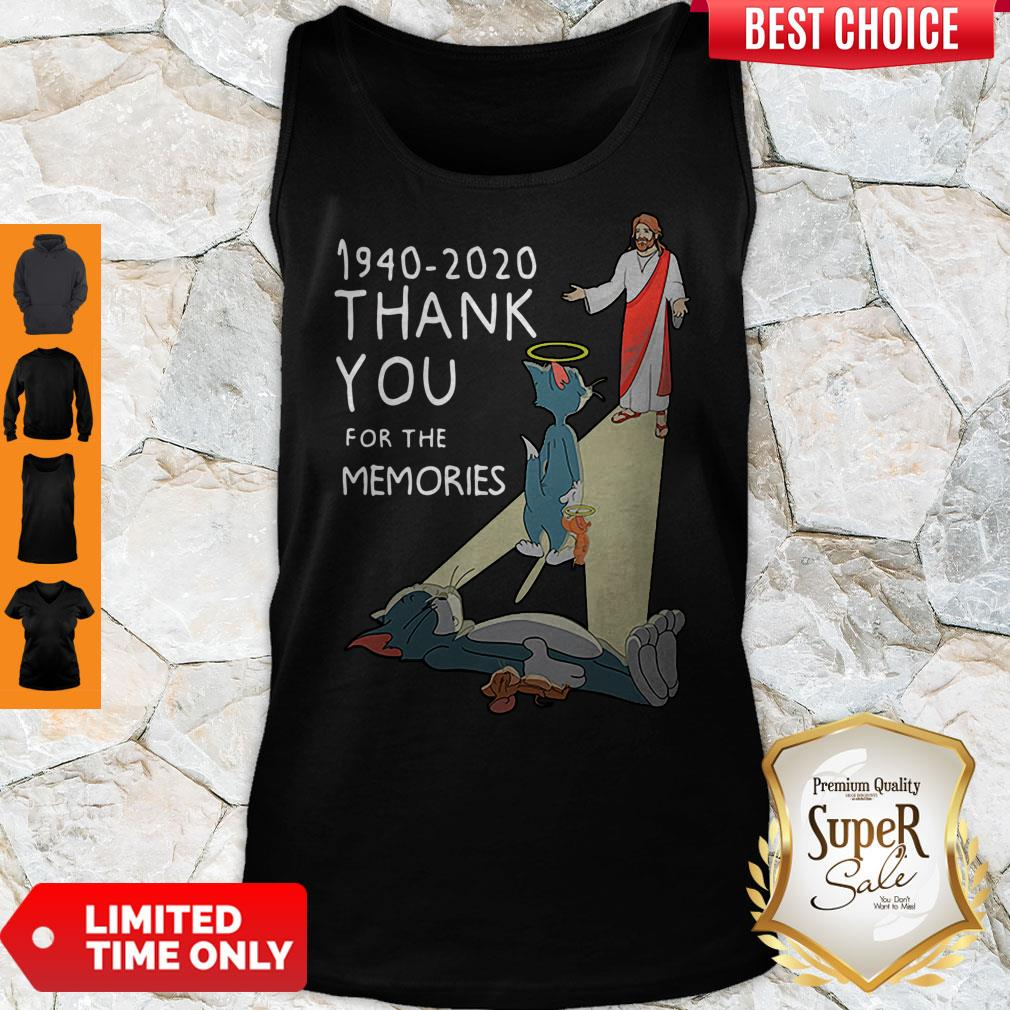 Good Jesus 1940-2020 Thank You For The Memories Tom And Jerry Tank Top