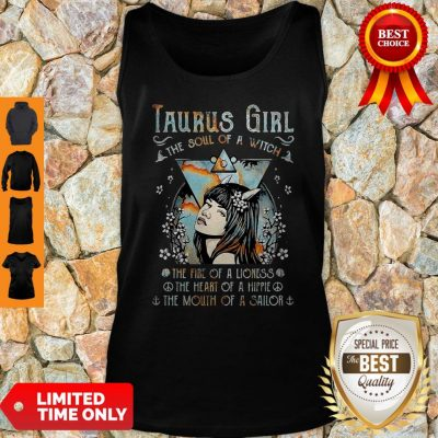Taurus Girl The Soul Of A Witch The Fire Of A Lioness Tank Top