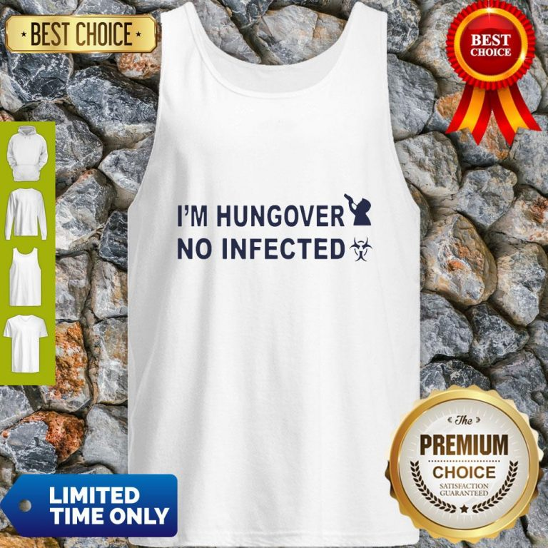 Official I'm Hungover No Infected Tank Top