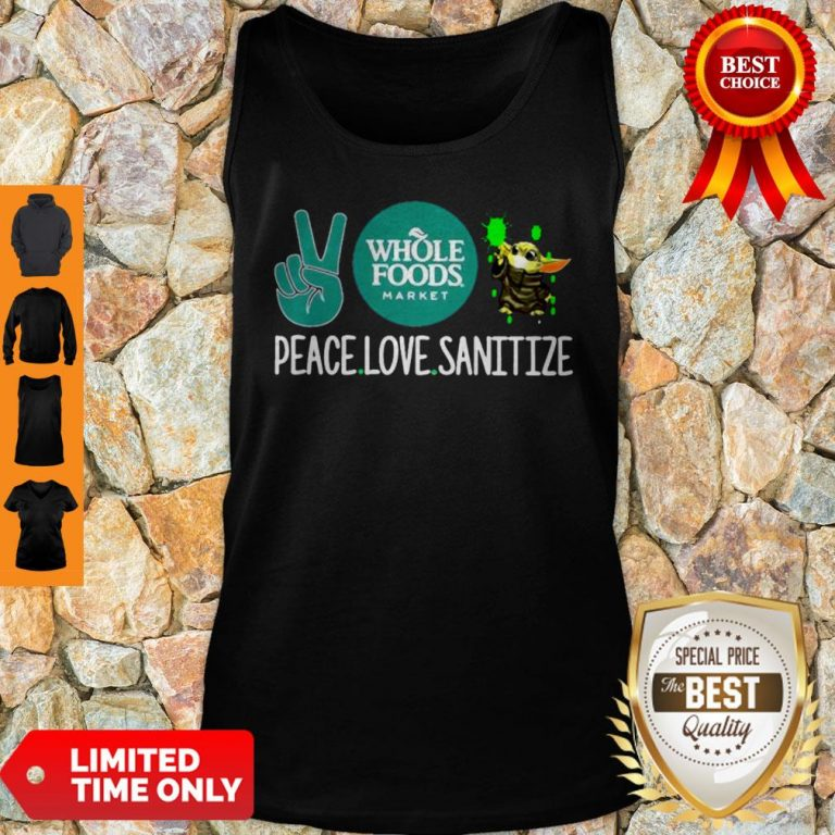 Peace Love Sanitize Baby Yoda Whole Foods Market COVID-19 Tank Top