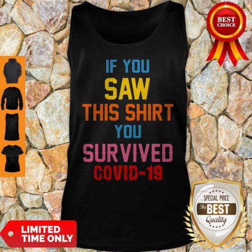 If You Saw This You Survived COVID-19 Tank Top