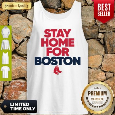 Funny Stay Home For Boston Red Sox Tank Top