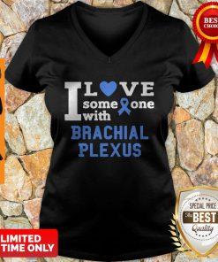 I Love Someone With Brachial Plexus Breast Cancer V-neck