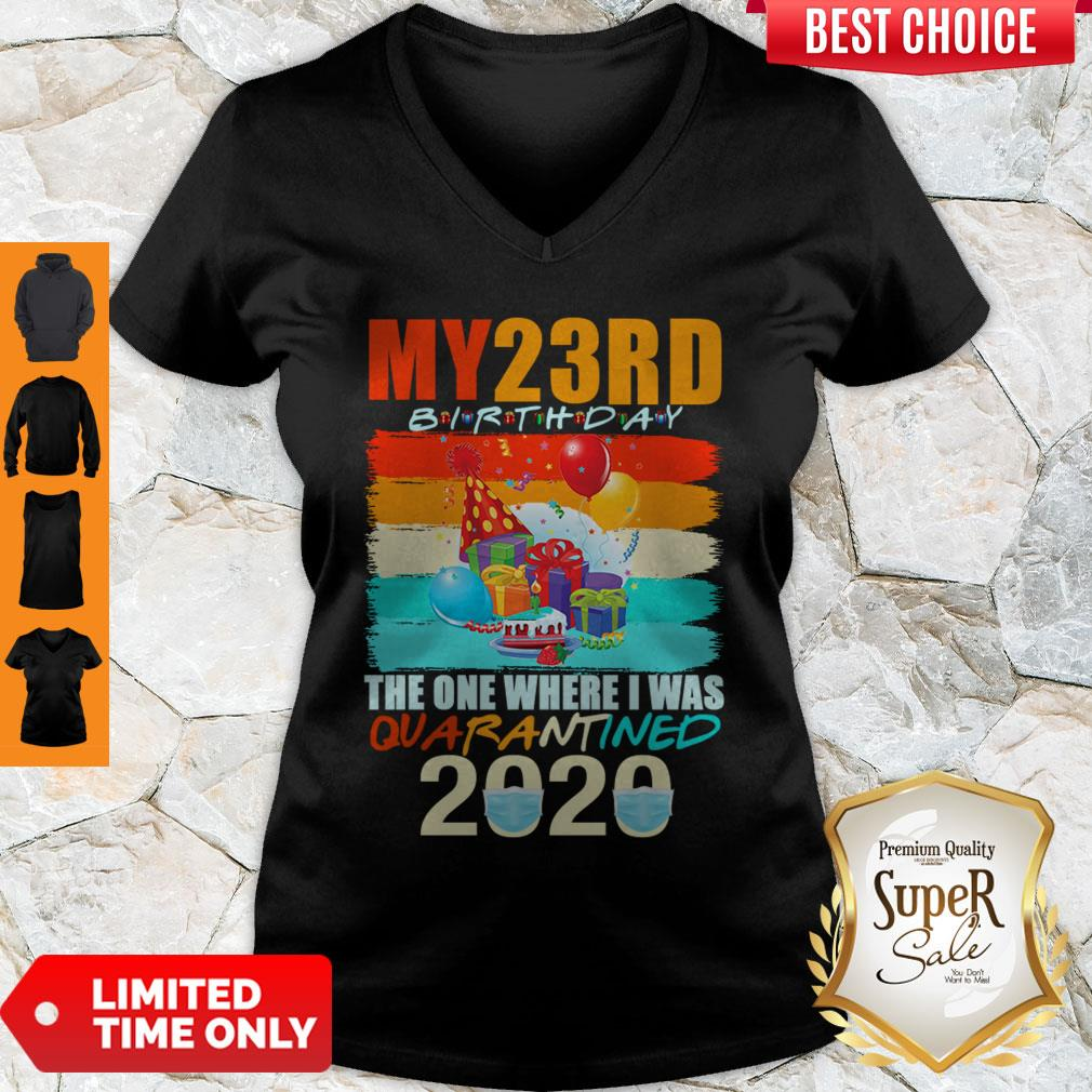 Top My 23rd Birthday The One Where I Was Quarantined 2020 Mask Vintage V-neck