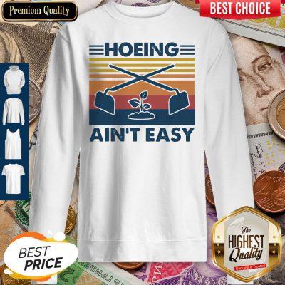 A Type Of Lifestyle Of Being A Living Vintage Hoeing Aint Easy Hoodie Sweatshirt