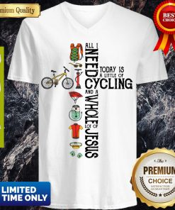 All Need Today Is A Little Of Cycling And A Whole Lot Of Jesus V- Neck