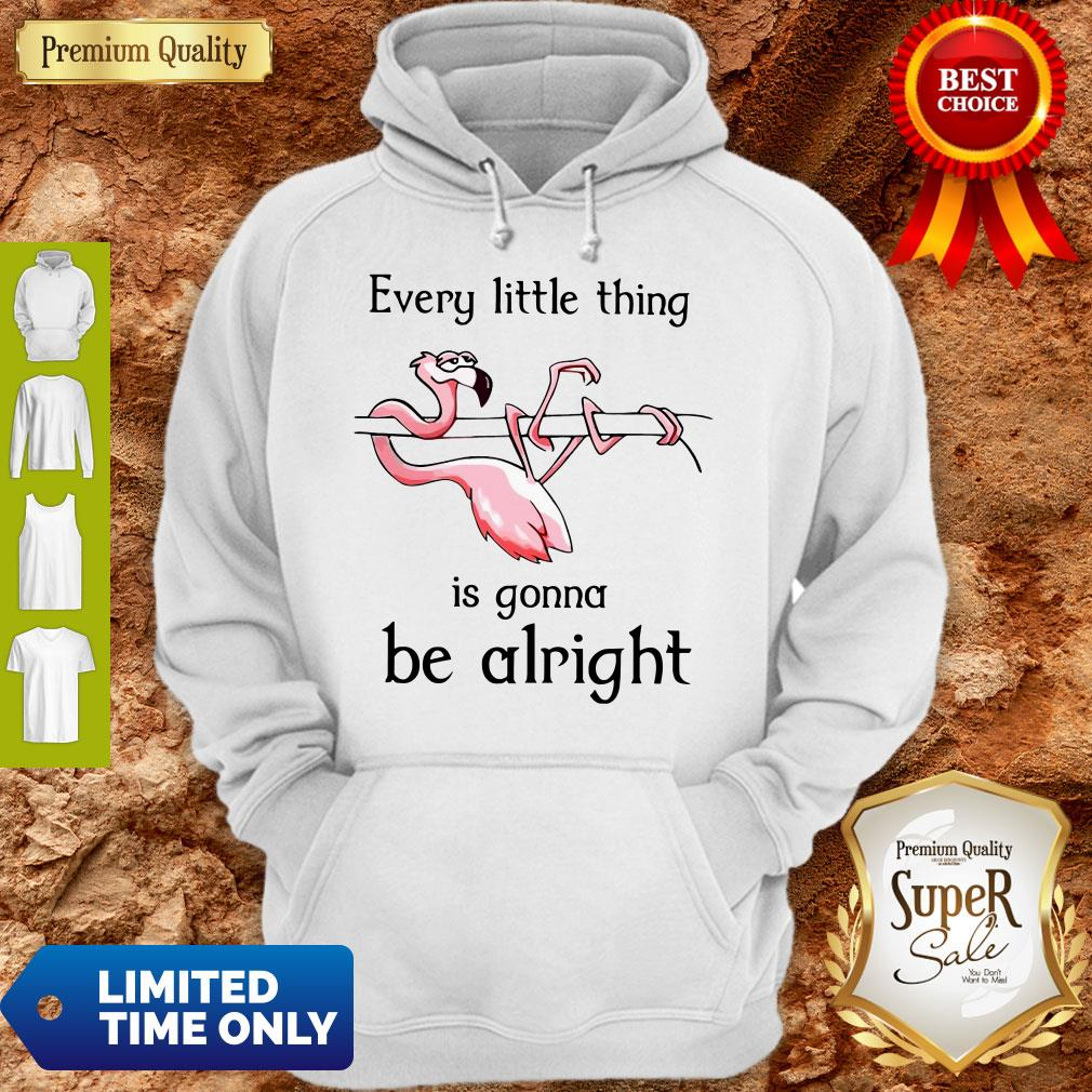 Flamingo Every Little Thing Is Gonna Be Alright Hoodie