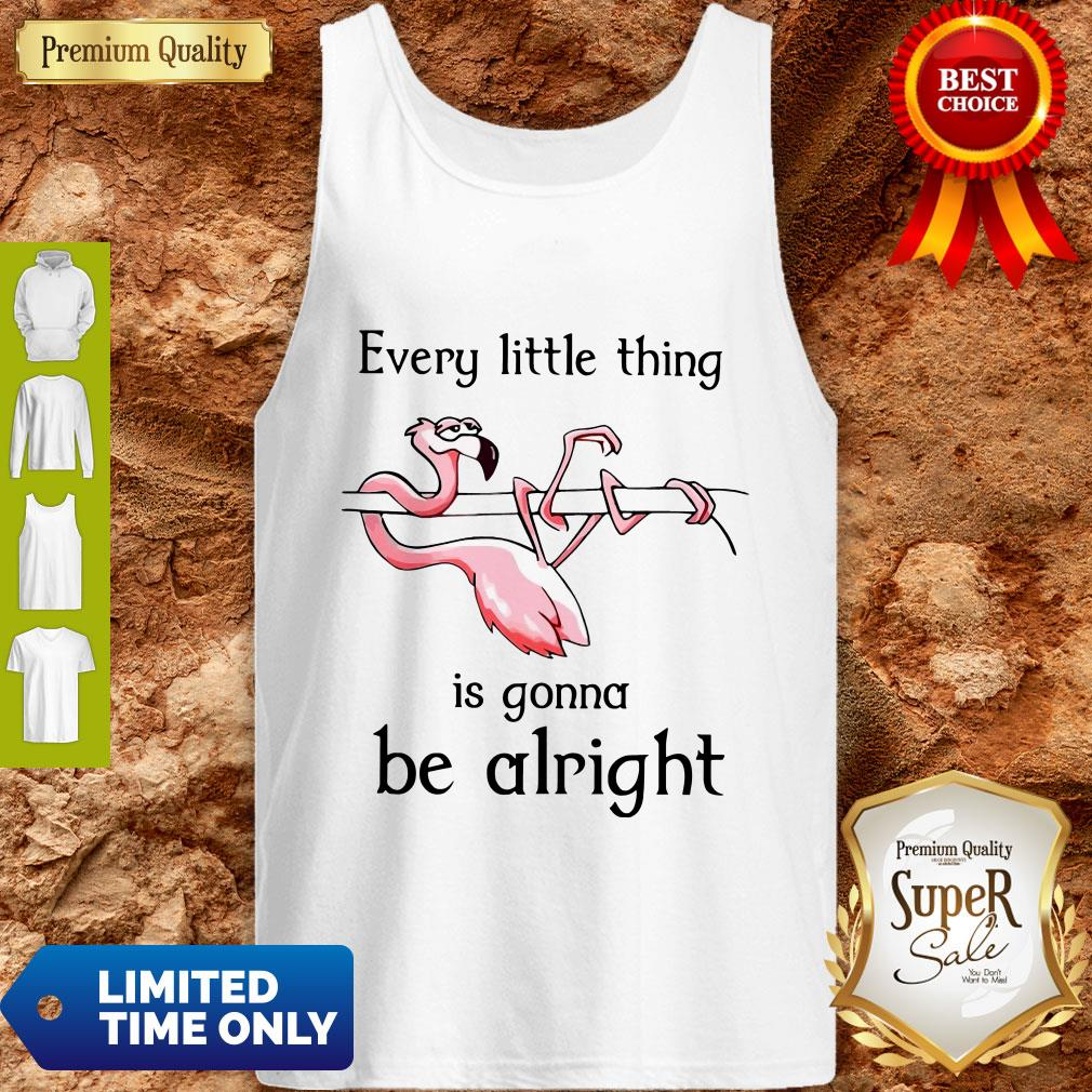 Flamingo Every Little Thing Is Gonna Be Alright Tank Top