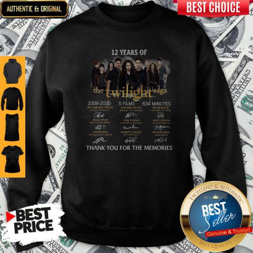 Premium 12 Years Of The Twilight Saga 2008 2020 5 Films 634 Minutes Thank You For The Memories Signatures Sweatshirt