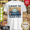 UFO I Want To Leave Coronavirus Shirt