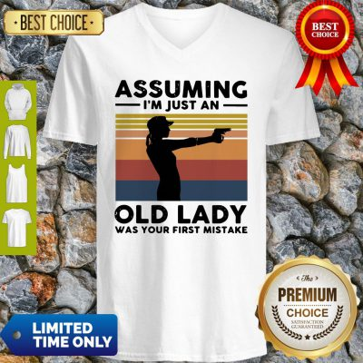 Vintage Assuming I'm Just An Old Lady Was Your First Mistake V-Neck