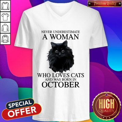 Attractive Never Underestimate A Woman Who Loves Cats And Was Born In October V-neck