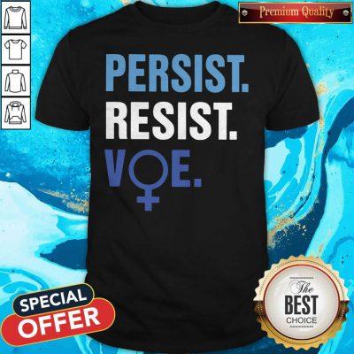 Beautiful Persist Resist Voe Shirt