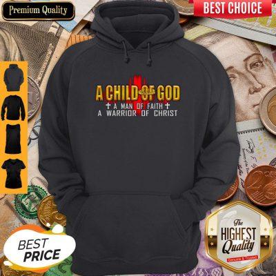 Cute A Child Of God A Man Of Faith A Warrior Of Christ Hoodie