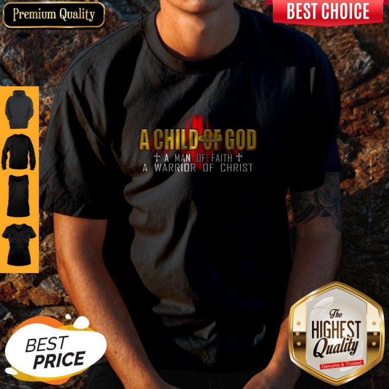 Cute A Child Of God A Man Of Faith A Warrior Of Christ Shirt