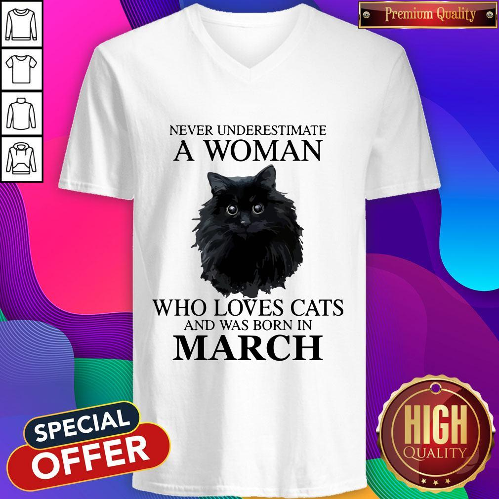 Cute Never Underestimate A Woman Who Loves Cats And Was Born In March V-neck