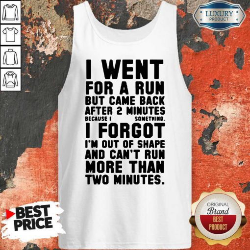 Funny I Went For A Run Tank Top