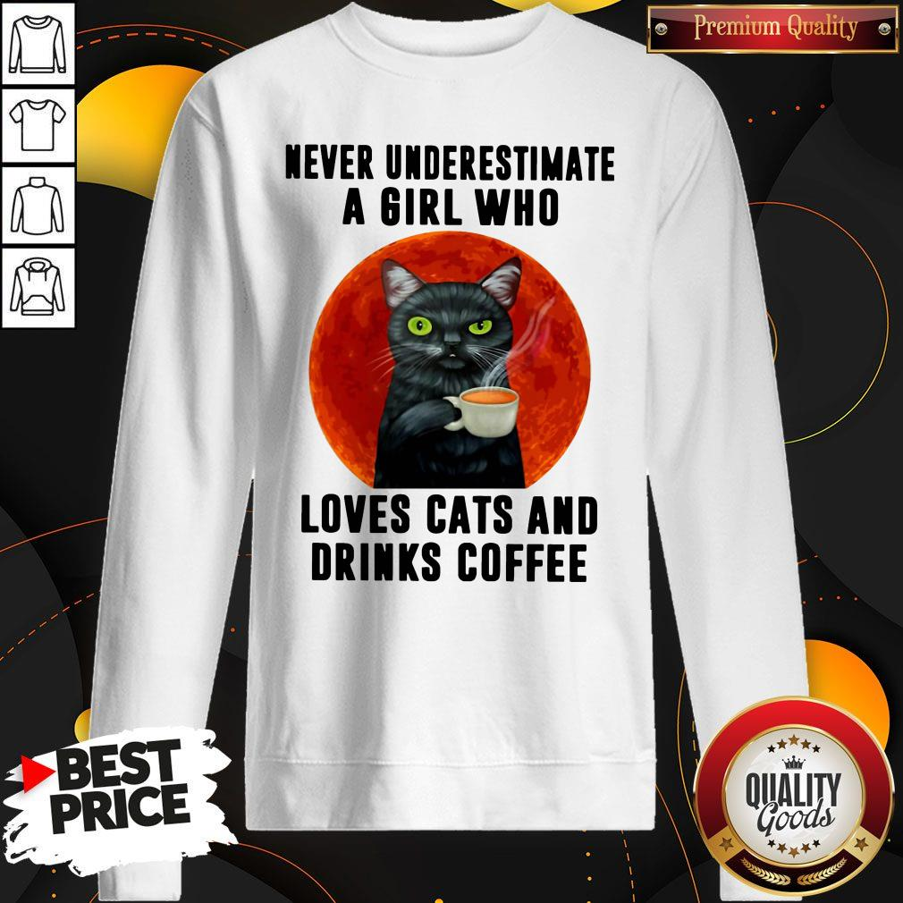 Hot Never Underestimate A Girl Who Loves Cats And Drinks Coffee Moon Sweatshirt