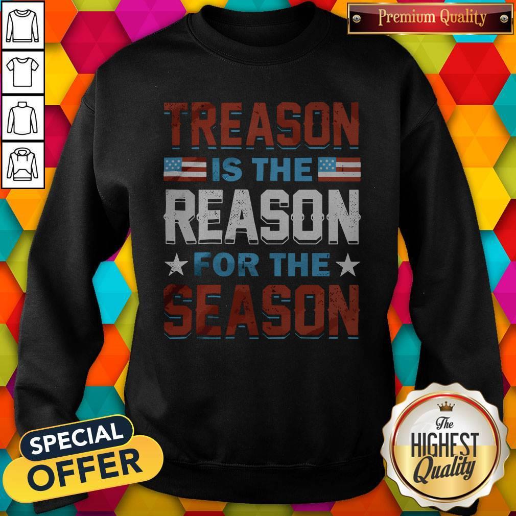 Hot Treason Is The Reason For The Season Sweatshirt