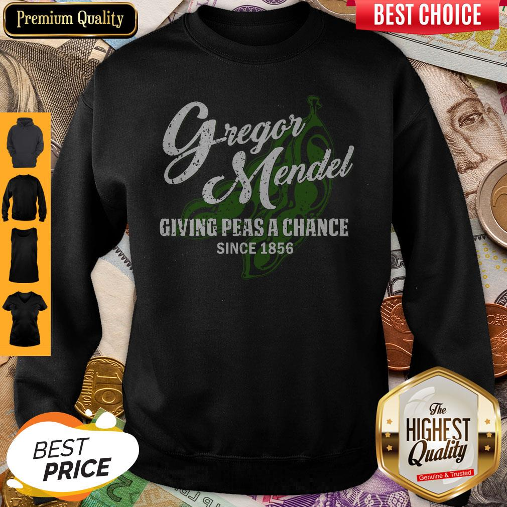 Nice Gregor Mendel Giving Peas A Chance Since 1856 Sweatshirt