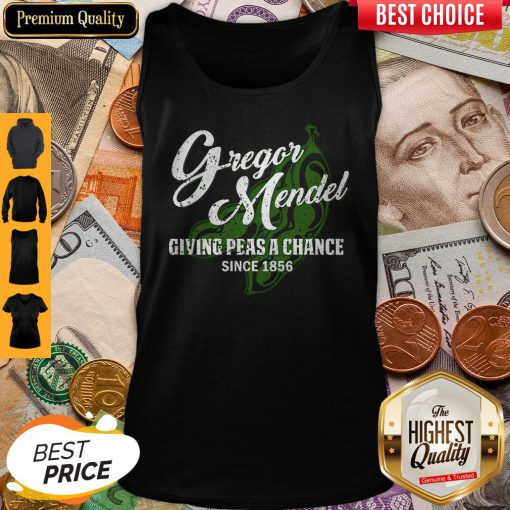 Nice Gregor Mendel Giving Peas A Chance Since 1856 Tank Top