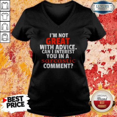 Nice Im Not Great With Advice V-neck