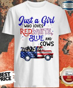 Nice Just A Girl Who Loves Red White And Blue And Cow Shirt
