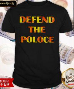 Premium Defend The Police Shirt