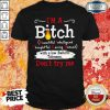 Premium Im A Bitch Dont Try Me Shirt