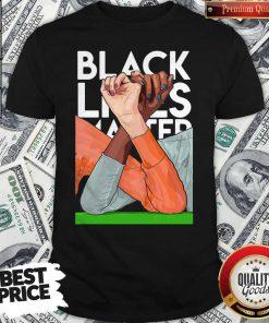 Premium Strong Hand Black Lives Matter 2020 Shirt
