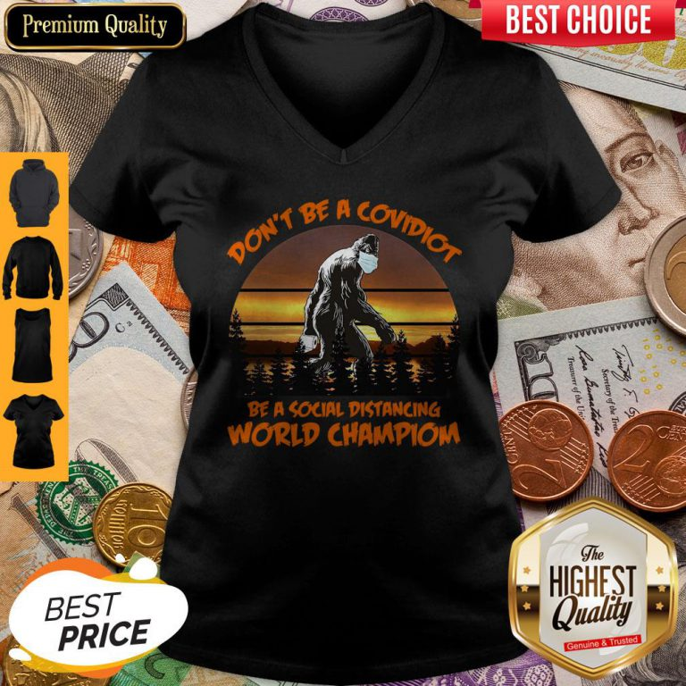 Pretty Big Foot Dont Be A Covidiot Be A Social Distancing World Champion Vintage V-neck
