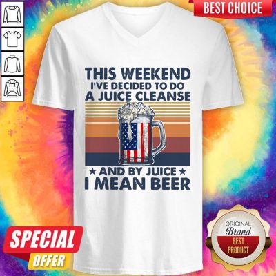 Pro This Weekend Ive Decided To Do A Juice Cleanse And By Juice I Mean Beer Vintage V-neck