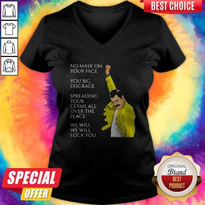 Top Freddie Mercury No Mask On Your Face You Big Disgrace Spreading V-neck
