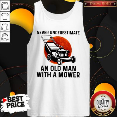 Top Never Underestimate An Old Man With A Mower Moon Tank Top