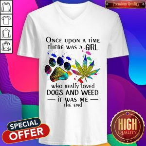 Top Once Upon A Time There Was A Girl Who Really Loved Dogs And Weed V-neck