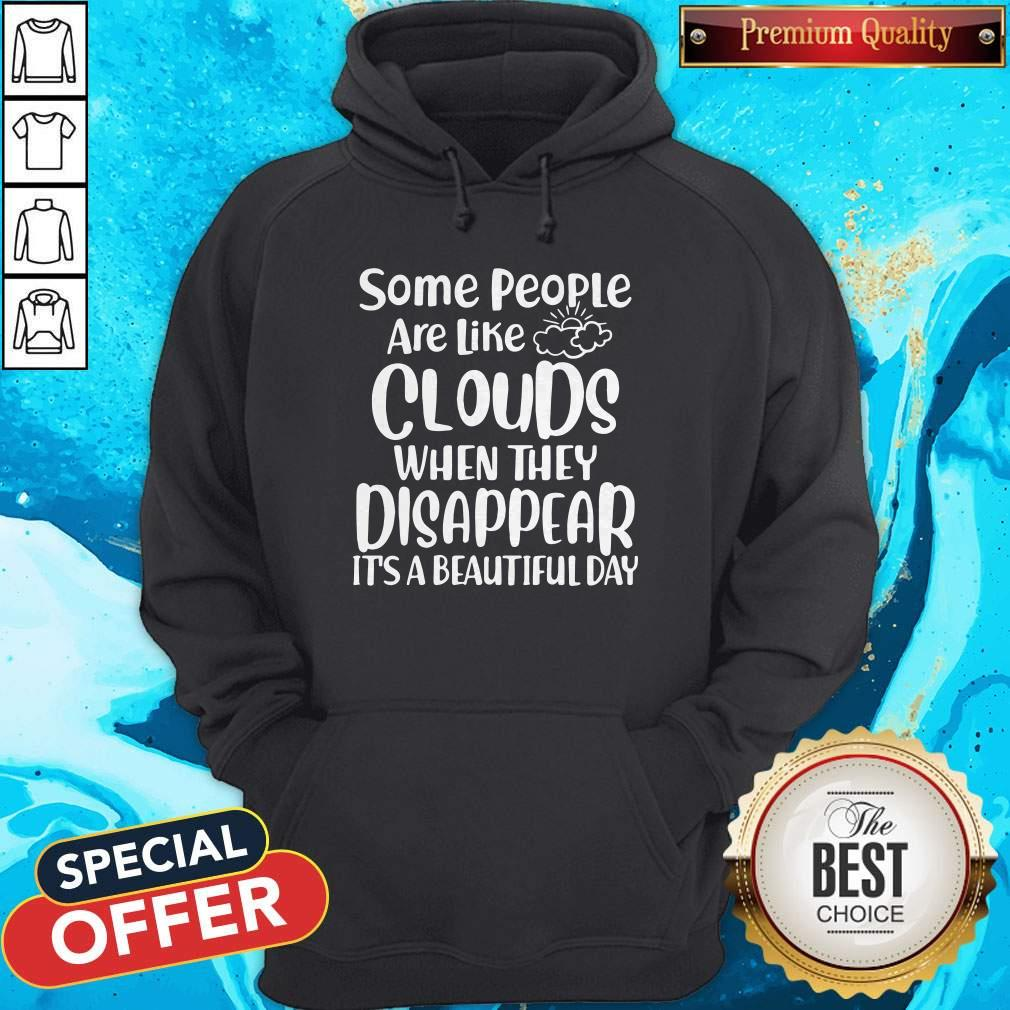 Attractive Some People Are Like Clouds Hoodie