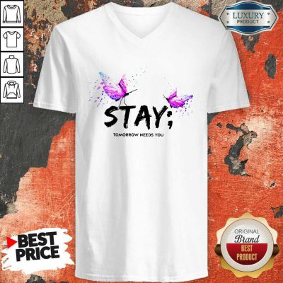 Excellent I Want Stay Tomorrow Needs You V-neck