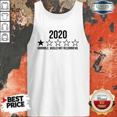 Funny 2020 Horrible Would Not Recommend Tank Top