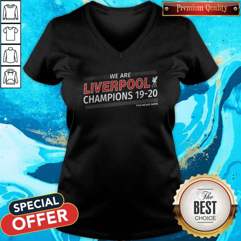Funny We Are Liverpool Champions 19-20 This Means More V-neck