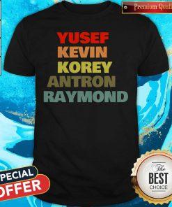 Good Quality Yusef Kevin Antron Korey Raymond Shirt