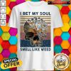 Great Skull I Bet My Soul Smell Like Weed Vintage Retro Shirt