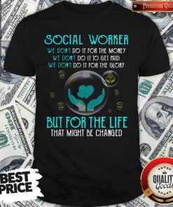 High Quality Social Worker For The Life Shirt