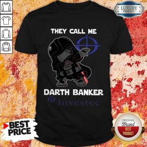 High Quality Star War Darth Vader They Call Me Darth Banker Investec Shirt