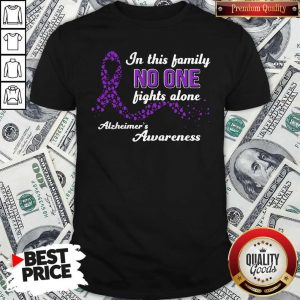 In This Family No One Fights Alone Alzheimer'S Awareness Shirt