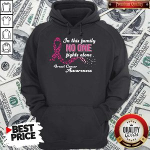 In This Family No One Fights Alone Breast Cancer Awareness Hoodie