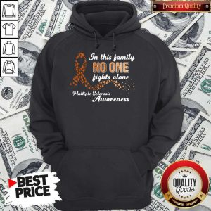 In This Family No One Fights Alone Multiple Sclerosis Hoodie